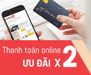 Thanh toán online nhân hai ưu đãi